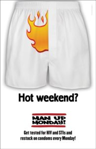 "An initiative of The Monday Campaigns already showing promising results in leveraging the ""Monday mindset"" is Man Up Monday, which uses eye-catching images like flaming boxer shorts to encourage sexually active men to get tested. (PRNewsFoto/The Monday Campaigns)"